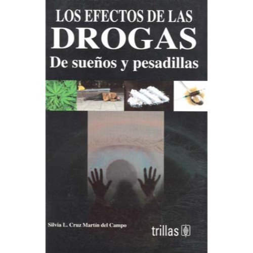Los efectos de las drogas/ The Drugs Effects: De Suenos Y Pesadillas/ Dream and Nightmare...