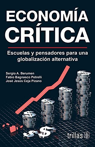 9789682481505: Economia critica / Critical Economy: Escuelas y pensadores para una globalizacion alternativa / Schools and thinkers for an alternative globalization
