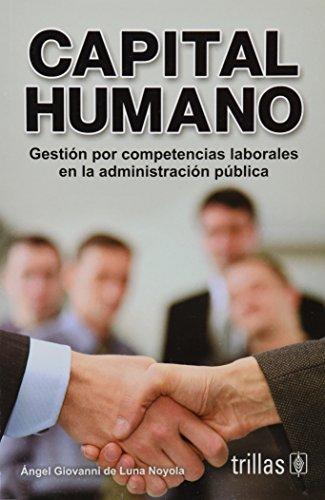 Resultado de imagen para Capital humano: gestión por competencias laborales en la administración pública