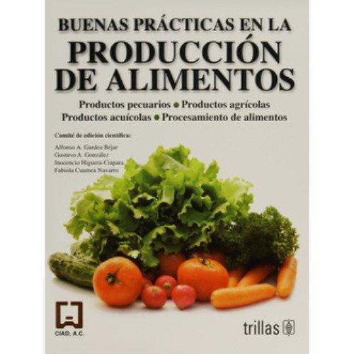 Buenas Practicas En La Produccion De Alimentos/: Ciad, Ac