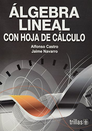 9789682481833: Algebra lineal con hoja de calculo/ Linear Algebra with Calculus Sheet (Spanish Edition)