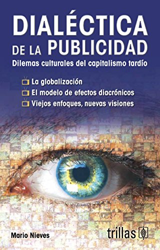 9789682482045: Dialectica de la publicidad/ Dialectic of advertising: Dilemas Culturales Del Capitalismo Tardio/ Cultural Dilemmas of Late Capitalism (Spanish Edition)
