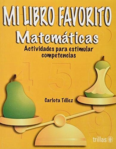 9789682482540: Mi libro favorito, Matematicas/ My Favorite Book, Mathematics: Actividades Para Estimular Competencias/ Activities to Stimulate Competition