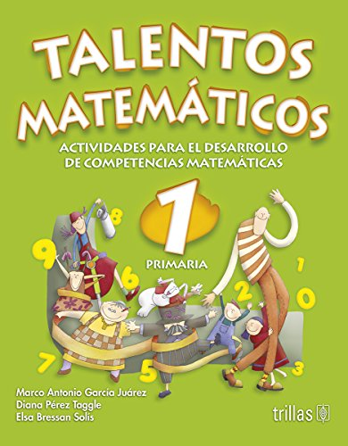 9789682482724: Talentos Matematicos 1 Primaria/ Mathematic Talents 1st Grade: Actividades Para Desarrollo De Competencias Matematicas/ Developmental Activities for Math Competition (Spanish Edition)