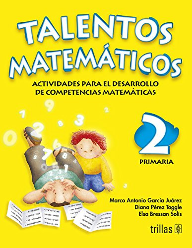 9789682482731: Talentos matematicos 2 Primaria/ Mathematic Talents 2nd Grade: Actividades para desarrollo de competencias Matematicas/ Developmental Activities for Math Competition (Spanish Edition)
