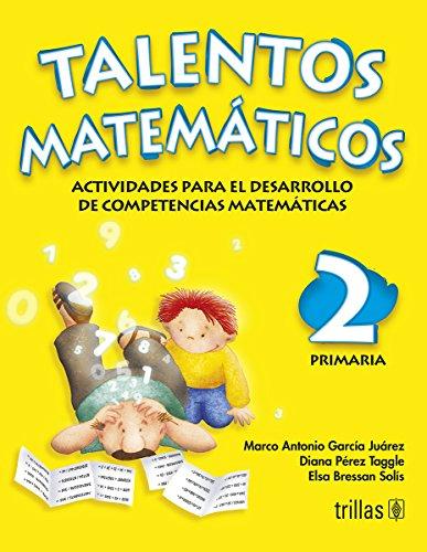 Talentos matematicos 2 Primaria/ Mathematic Talents 2nd: Juarez, Marco Antonio