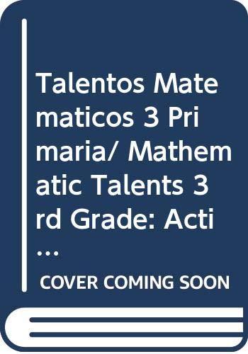 Talentos Matematicos 3 Primaria/ Mathematic Talents 3rd: Juarez, Marco Antonio