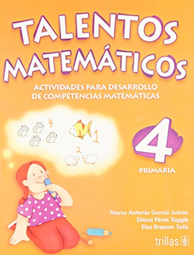 9789682482755: Talentos matematicos 4 Primaria/ Mathematic Talents 4th Grade: Actividades para desarrollo de competencias Matematicas/ Developmental Activities for Math Competition (Spanish Edition)