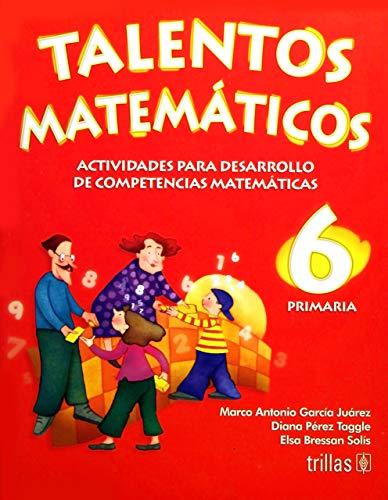 9789682482779: Talentos Matematicos 6 primaria/Mathematic Talents 6th Grade: Actividades para desarrollo de competencias Matematicas/Developmental Activities for Math Competition