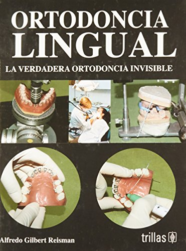 9789682482861: Ortodoncia Lingual/ Lingual Orthodontics: La Verdadera Ortodoncia Invisible/ the True Invisible Orthodontics (Spanish Edition)