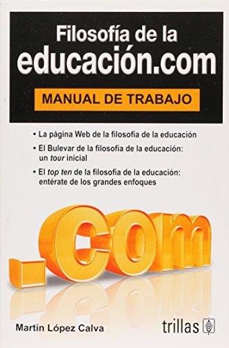 Filosofia de la educacion.com/ Education Philosophy.com: Manual: Calva, Martin Lopez