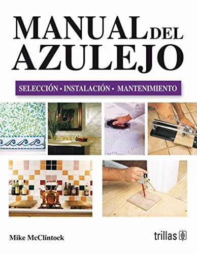 Manual del azulejo/ Ceramic Tile (Spanish Edition): McClintock, Mike