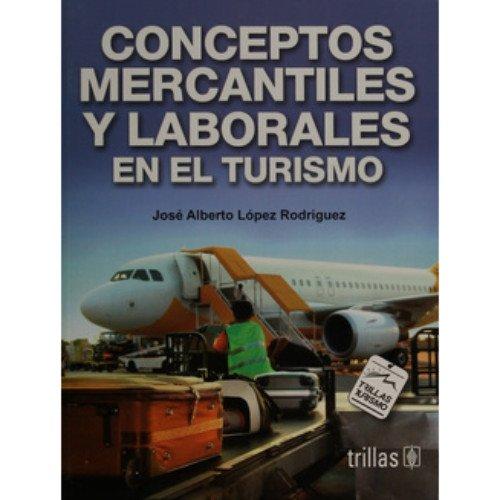 9789682483035: Conceptos mercantiles y laborales en el turismo/ Marketing and Employment Concept in Tourism (Spanish Edition)