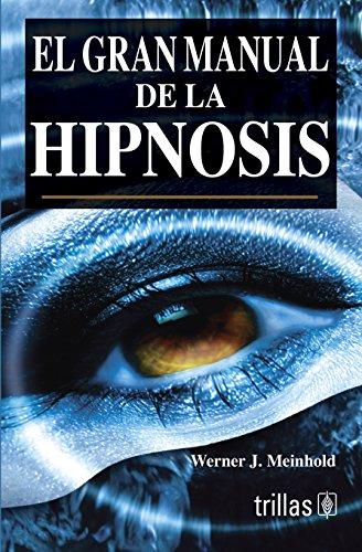 9789682483233: El gran manual de la hipnosis/ The Great Manual of Hypnosis (Spanish Edition)