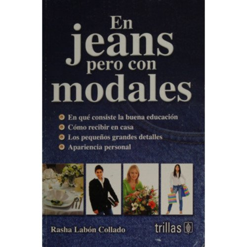 En jeans pero con modales / In jeans but with manners (Spanish Edition): Collado, Rasha Labon