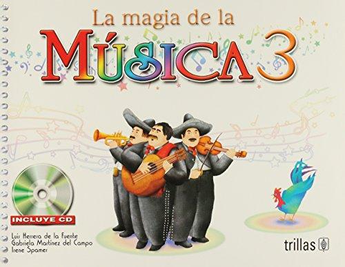 La magia de la musica / The magic of music: 3: De La Fuente, Luis Herrera; Del Campo, Gabriela...