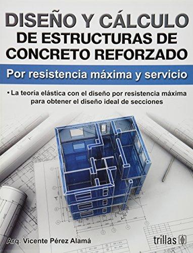 Diseno y calculo de estructuras de concreto: Alama, Vicente Perez