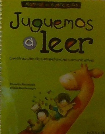 9789682483899: Juguemos a leer/ Let's play read: Construccion De Competencias Comunicativas. Text and Workbook (Spanish Edition)