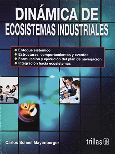 Dinamica De Ecosistemas Industriales / Dynamics Of Ecosystem Industry: Mayenberger, Carlos ...