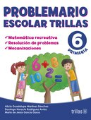 9789682484094: Problemario Escolar Trillas 6:Matematica Recreativa;Resolucion De Problemas: Pensamiento Logico-matematico/ Logical Mathematical Thinking