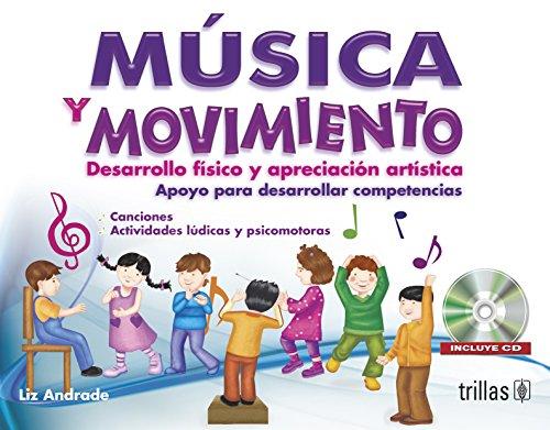 9789682484209: Musica Y Movimiento: Desarrollo Fisico Y Apreciacion Artistica: Apoyo Para Desarrolla Competencias