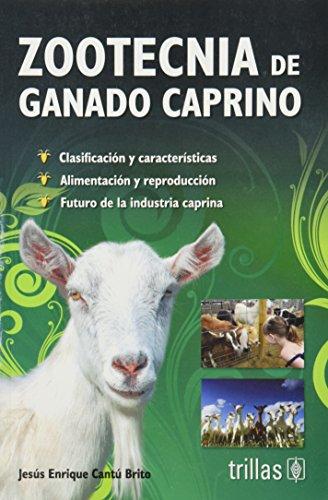 Zootecnia De Ganado Caprino: Clasificacion Y Caracteristicas: Brito, Jesus Enrique
