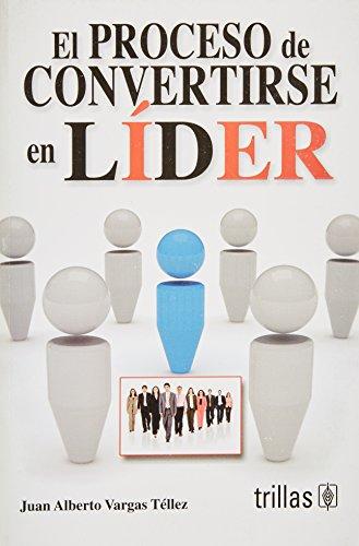 El proceso de convertirse en lider/ The: Tellez, Juan Alberto