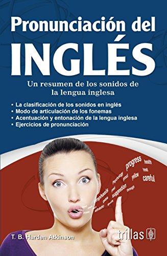 9789682484346: Pronunciacion del ingles / English pronunciation: Un resumen de los sonidos de la lengua inglesa / A Summary of Sounds of the English Language (Spanish Edition)