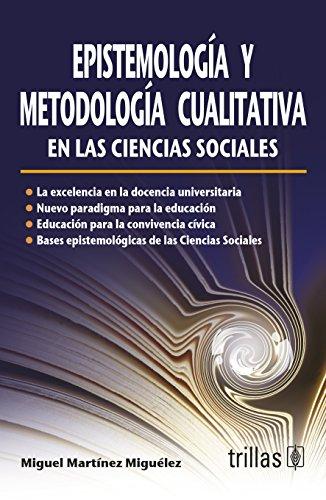 Epistemología y metodología cualitativa en las ciencias: Miguelez, Miguel Martinez