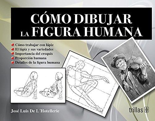 COMO DIBUJAR LA FIGURA HUMANA: MARIN DE LHOTELLERIE,