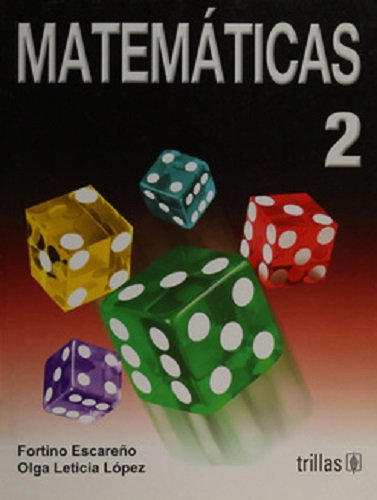 Matematicas 2 / Mathematics 2 (Spanish Edition): Escareno, Fortino; Lopez,