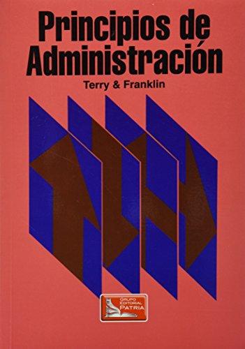 Principios de Administracion (Spanish Edition): Stephen G. Franklin, George R. Terry