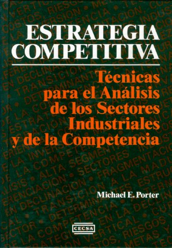 Estrategia Competitiva - Tapa Dura (Spanish Edition): Porter, Michael E.
