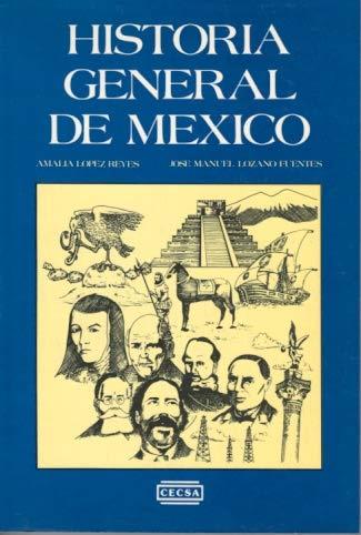 Historia General De Mexico: Amalia Lopez Reyes,