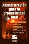 9789682611582: Administracion Para La Productividad Total (Spanish Edition)