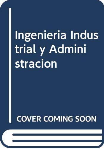 9789682612169: Ingenieria Industrial y Administracion (Spanish Edition)