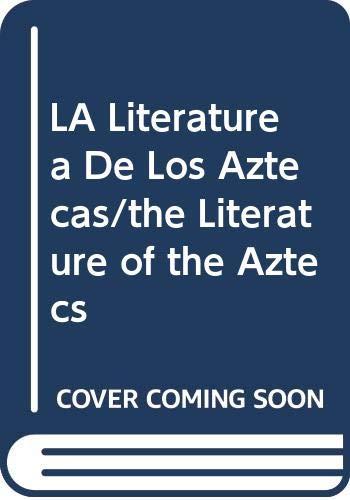 La Literatura de los Aztecas: GARIBAY, Angel María