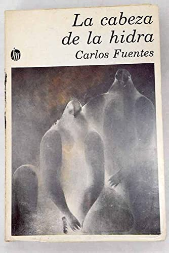 La cabeza de la hidra: Fuentes, Carlos