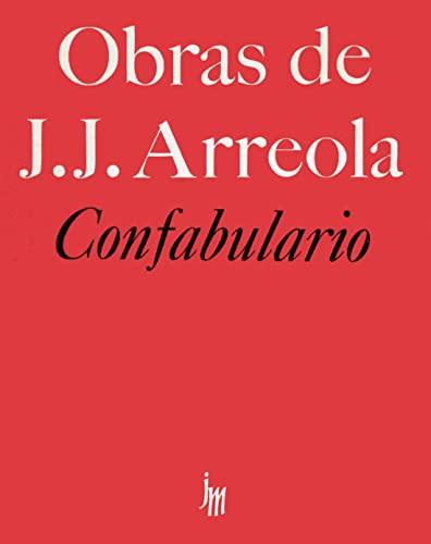 Confabulario (Obras de Juan Jose Arreola) (Spanish: Arreola, Juan Jose
