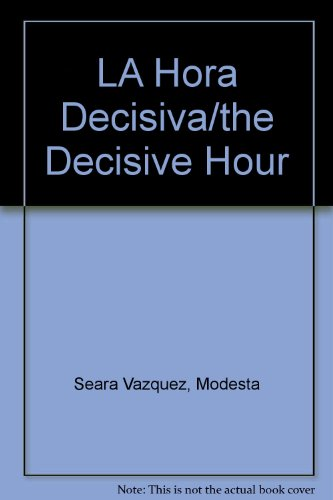 9789682702112: LA Hora Decisiva/the Decisive Hour (Spanish Edition)