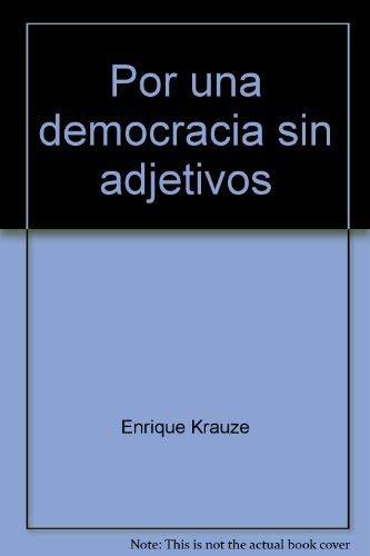 Por una democracia sin adjetivos (Horas de Latinoamerica) (Spanish Edition): Krauze, Enrique