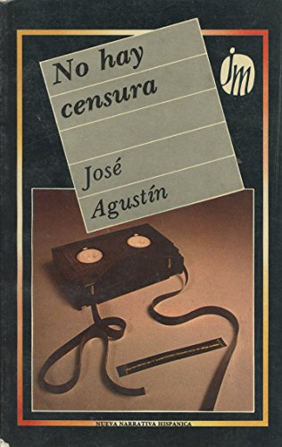 No hay censura (Nueva narrativa hispanica) (Spanish: Jose Agustin