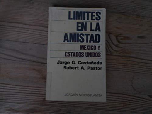 9789682703119: Limites En La Amistad: Mexico Y Estados Unidos