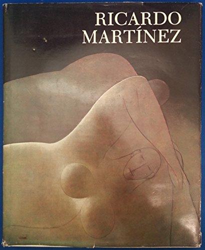 Ricardo Martinez: Una Seleccion De Su Obra: Martinez, Ricardo;Cardoza y Aragon, Luis
