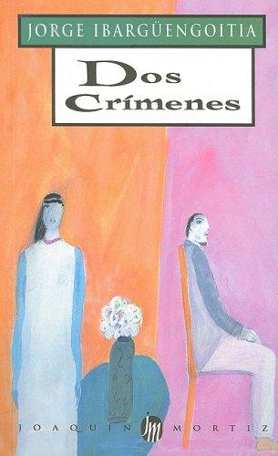 9789682705403: Dos Crimenes (Spanish Edition) (Obras de J. Ibarguengoitia)