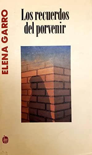 9789682705670: Los recuerdos del porvenir (Spanish Edition)