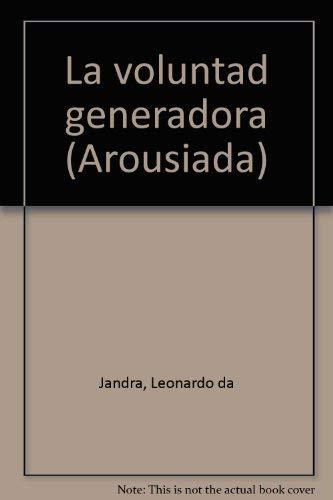 La voluntad generadora (Arousiada) (Spanish Edition): Jandra, Leonardo da