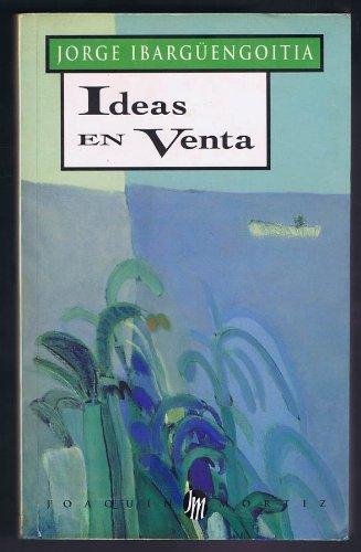 9789682707001: Ideas En Venta - Selling Ideas (Obras de Jorge Ibargüengoitia) (Spanish Edition)