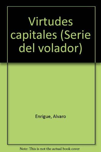 9789682707285: Virtudes capitales (Serie del volador) (Spanish Edition)