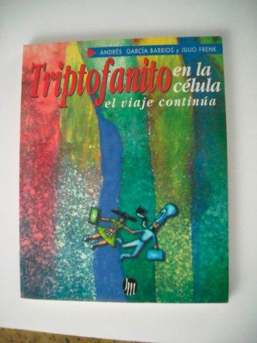 9789682707384: Triptofanito En La Celula: El Viaje Continua (Spanish Edition)